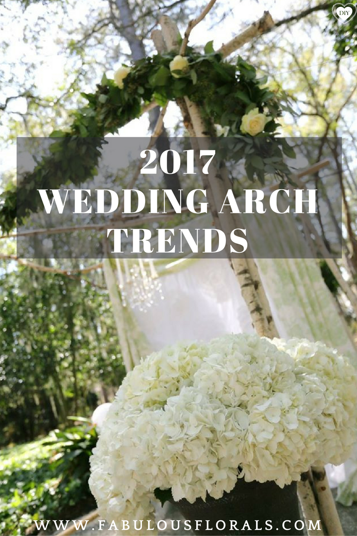 2017 wedding arch trends wwwfabulousfloralscom the 1 source for wholesale
