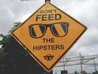 Don't feed the hipsters