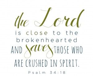 Lord is close to the brokenhearted