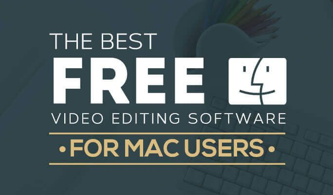 Top 10 Best Free Video Editing Software For Mac