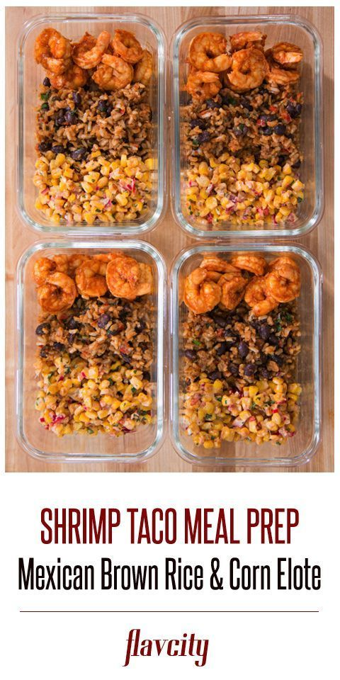 #flavcity #mexican #shrimp #brown #elote #taco #meal #prep #with #rice #cornShrimp Taco Meal Prep (w...