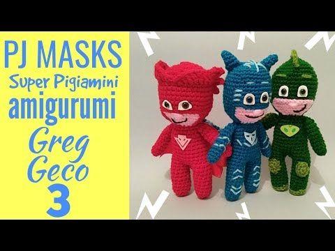 Youtube Pj Masks Super Pigiamini Amigurumi Greg Geco Crochet