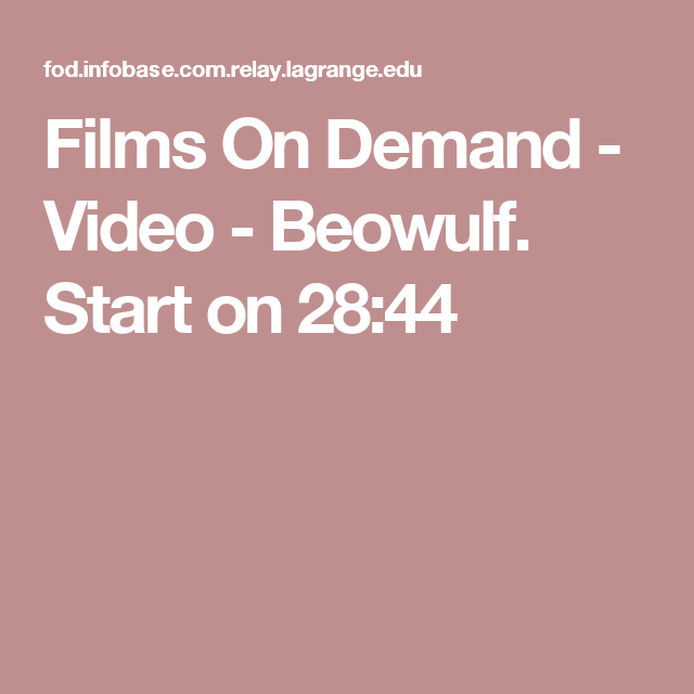 Films On Demand - Video - Beowulf. Start on 28:44