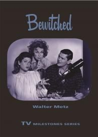 Bewitched   TV Milestones Series   Wayne State University Press