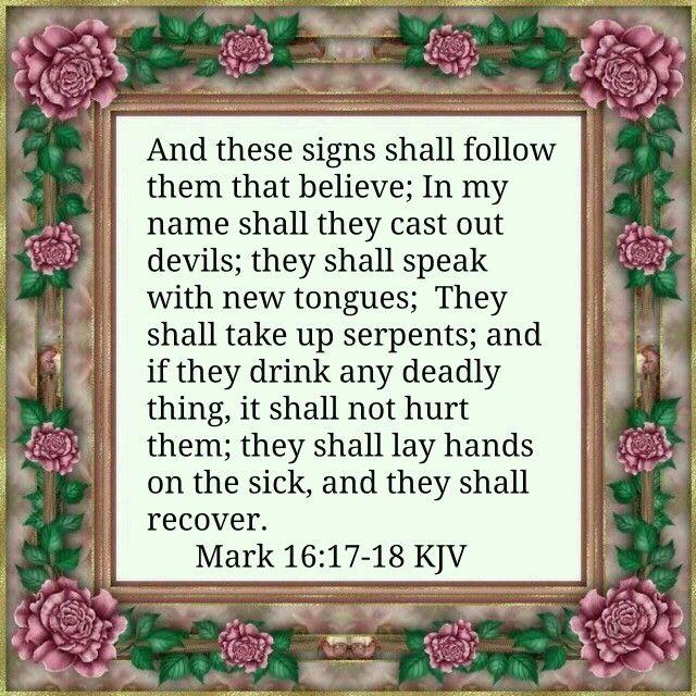 Mark 16:17-18 KJV | JESUS: ABOVE ALL NAMES | Bible verses kjv, Bible