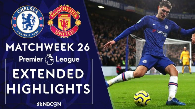 Chelsea V Man United In 2020 Premier League Highlights Premier League Man United