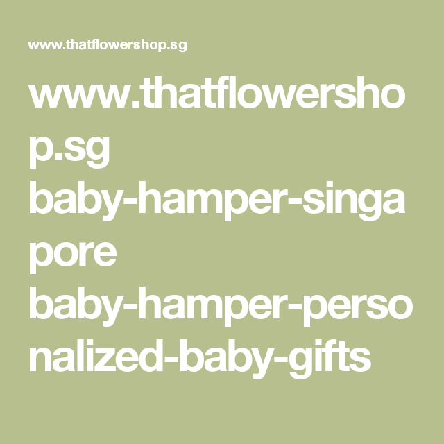 Thatflowershop baby hamper singapore baby hamper thatflowershop baby hamper singapore baby hamper personalized negle