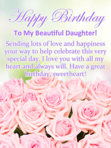 Pretty Pink Roses Happy Birthday Card for Daughter | Birthday & Greeting  Cards by Davia | Happy birthday daughter, Birthday wishes for daughter, Happy  birthday quotes for daughter
