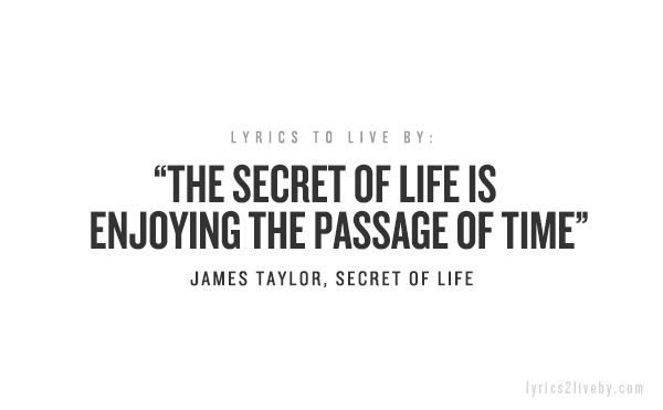 Lyrics2liveby Lyrics To Live By James Taylor Lyrics Time Quotes