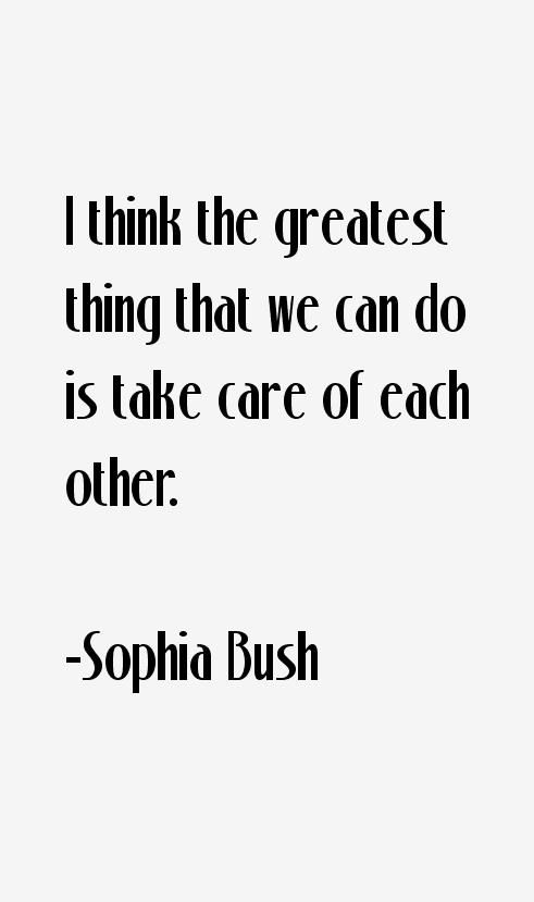 Sophia Bush Quote I Think The Greatest Thing That We Can Do Is Sophia Bush Quotes Words Quotes