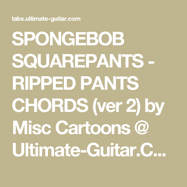 SPONGEBOB SQUAREPANTS - RIPPED PANTS CHORDS (ver 2) by Misc Cartoons ...