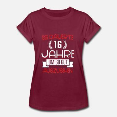 Geburtstag 16 Jahre Shirt Geburtstag Spruch Frauen Oversize T
