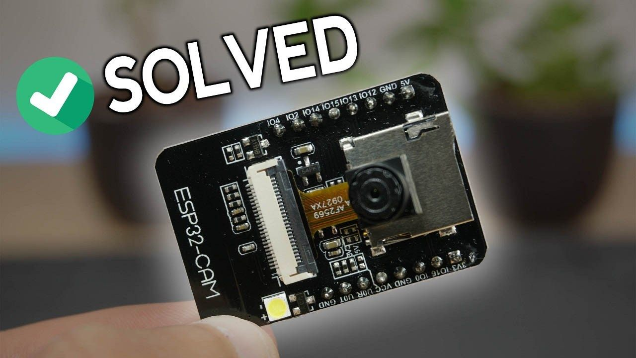 ESP32CAM Troubleshooting Guide Most Common Problems