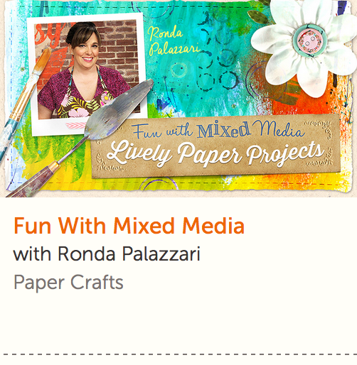 Fun with Mixed Media - Think outside the box and incorporate mixed media into your paper crafts with guidance from author and professional artist Ronda Palazzari. Lifetime access/money-back guarantee.