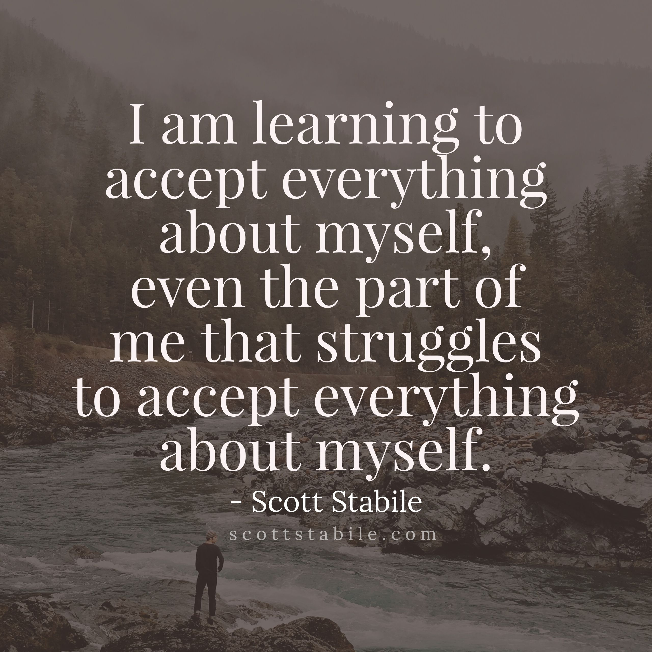 I Am Learning To Accept Everything About Myself Even The Part Of Me That Struggles To Accept Everything Abou Self Love Quotes Quotes To Live By Positive Words