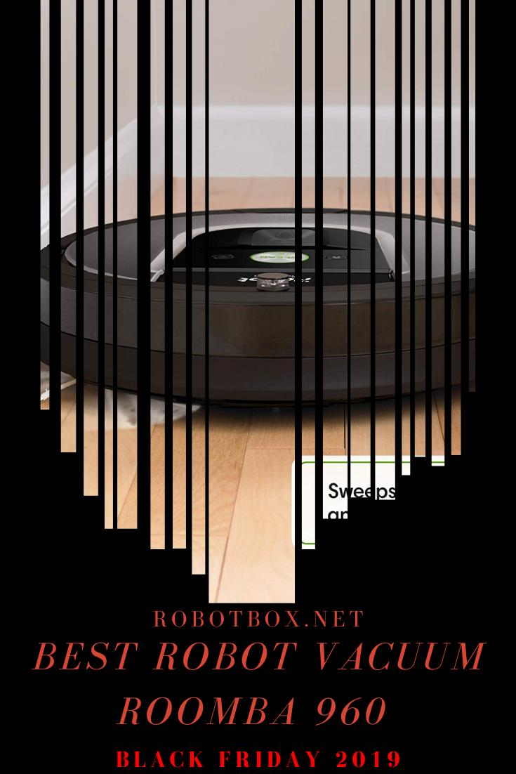 Irobot Roomba Black Friday 2019 Deals Roomba 960 Roomba Black Friday Black Friday 2019