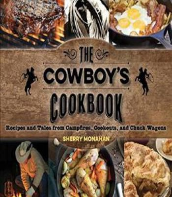 The cowboys cookbook recipes and tales from campfires cookouts and the cowboys cookbook recipes and tales from campfires cookouts and chuck wagons pdf forumfinder Gallery