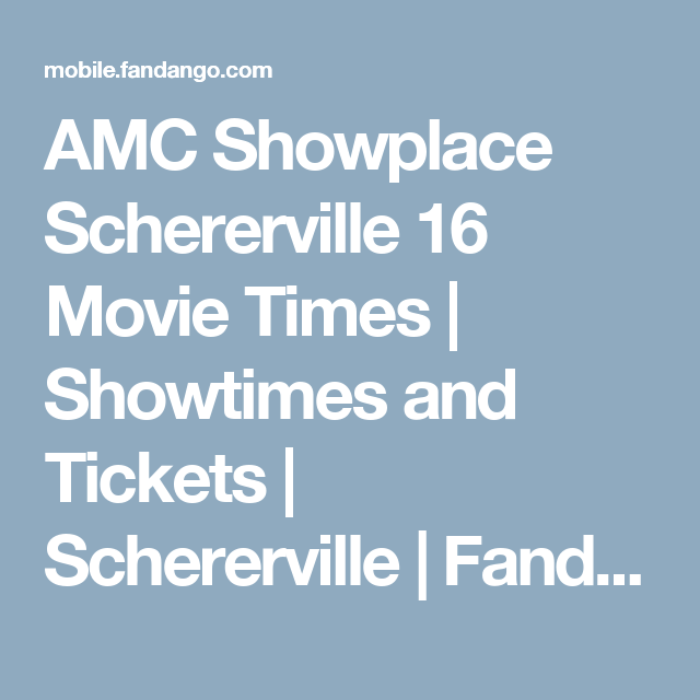 Amc Showplace Schererville 16 Movie Times Showtimes And Tickets