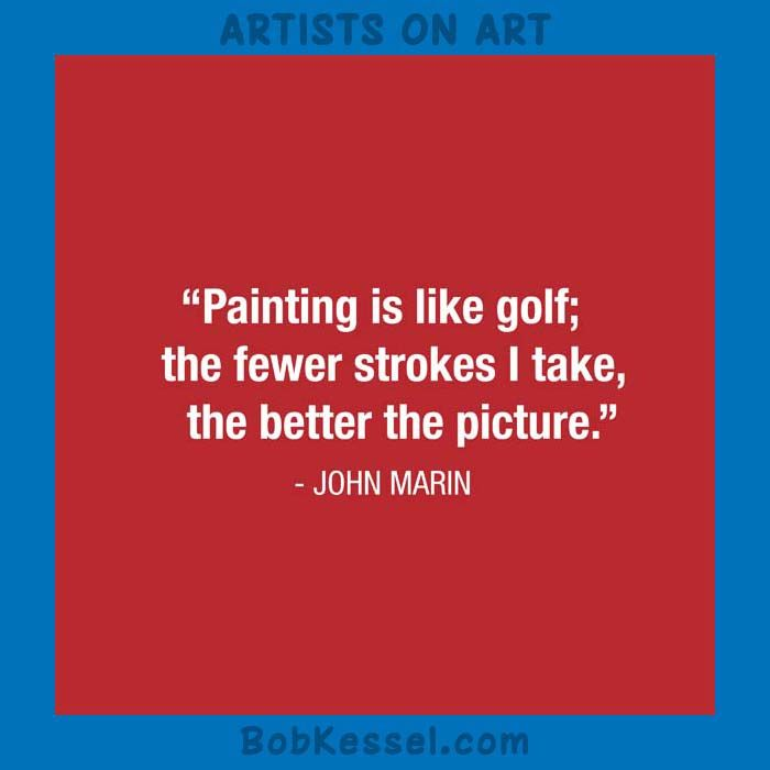 ARTISTS ON ART John Marin quote