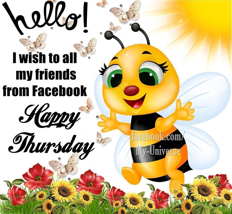 Hello Wisihing My Facebook Friends A Happy Thursday