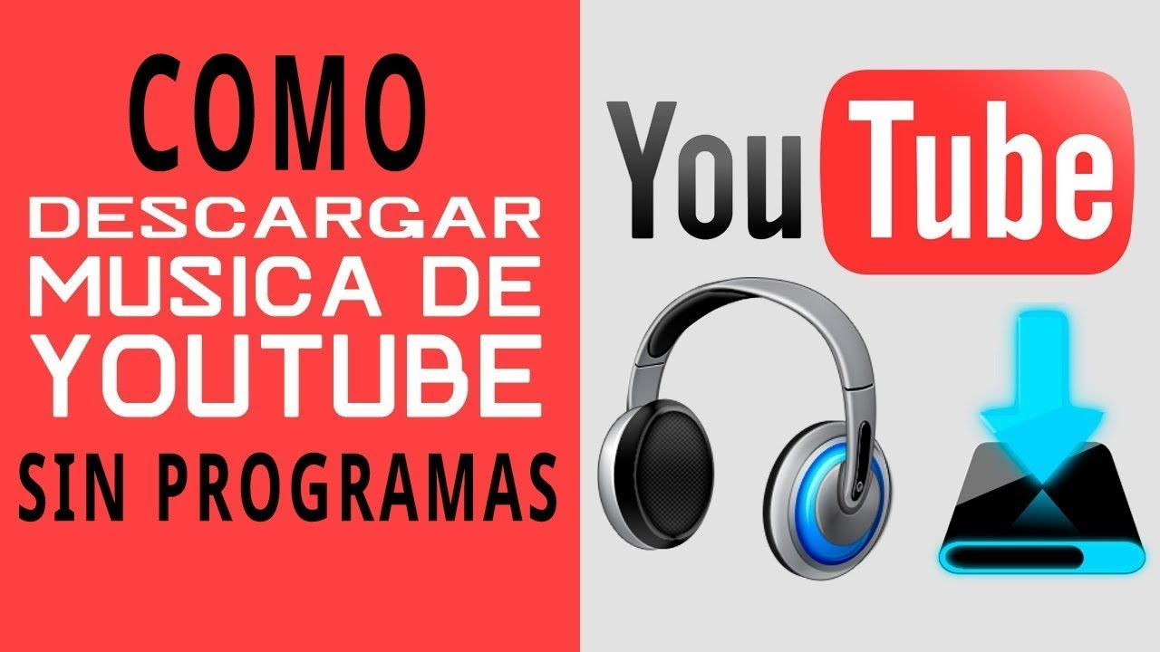 Como Bajar Musica De Youtube Sin Programas Facil Y Rapido Descargar Video Como Descargar Musica Gratis Descargar Música