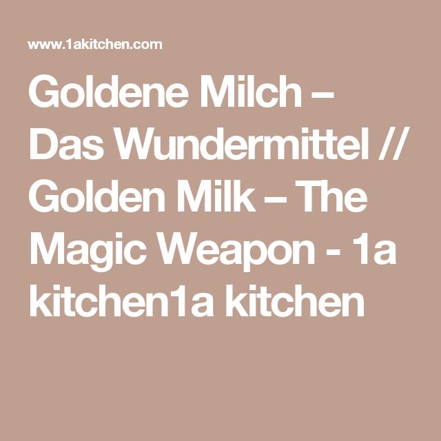 Goldene Milch – Das Wundermittel // Golden Milk – The Magic Weapon - 1a kitchen1a kitchen