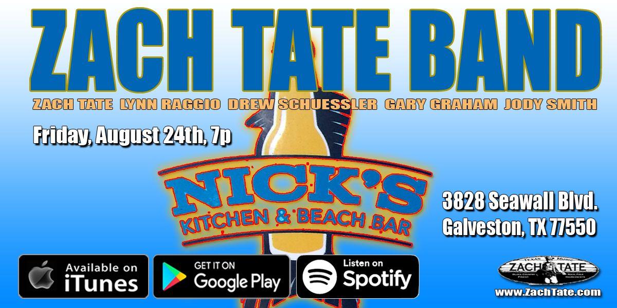 Nick S Kitchen Beach Bar Galveston Texas Zach Tate Band Live Friday August 24th 7p Tate Beach Bars Band