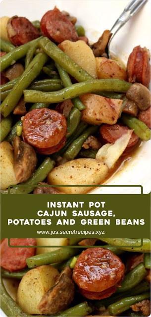 Instant Pot Cajun Sausage, Potatoes And Green Beans | Jos #sausagepotatoes
