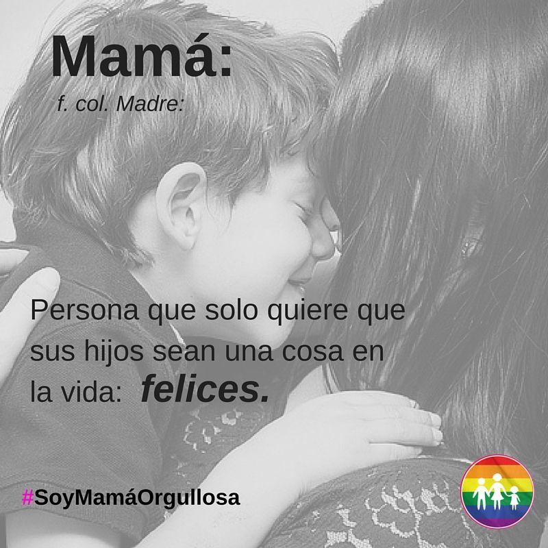 #SoyMamáOrgullosa  Mamá que celebra la diversidad y apoya el pleno desarrollo de sus hijxs.