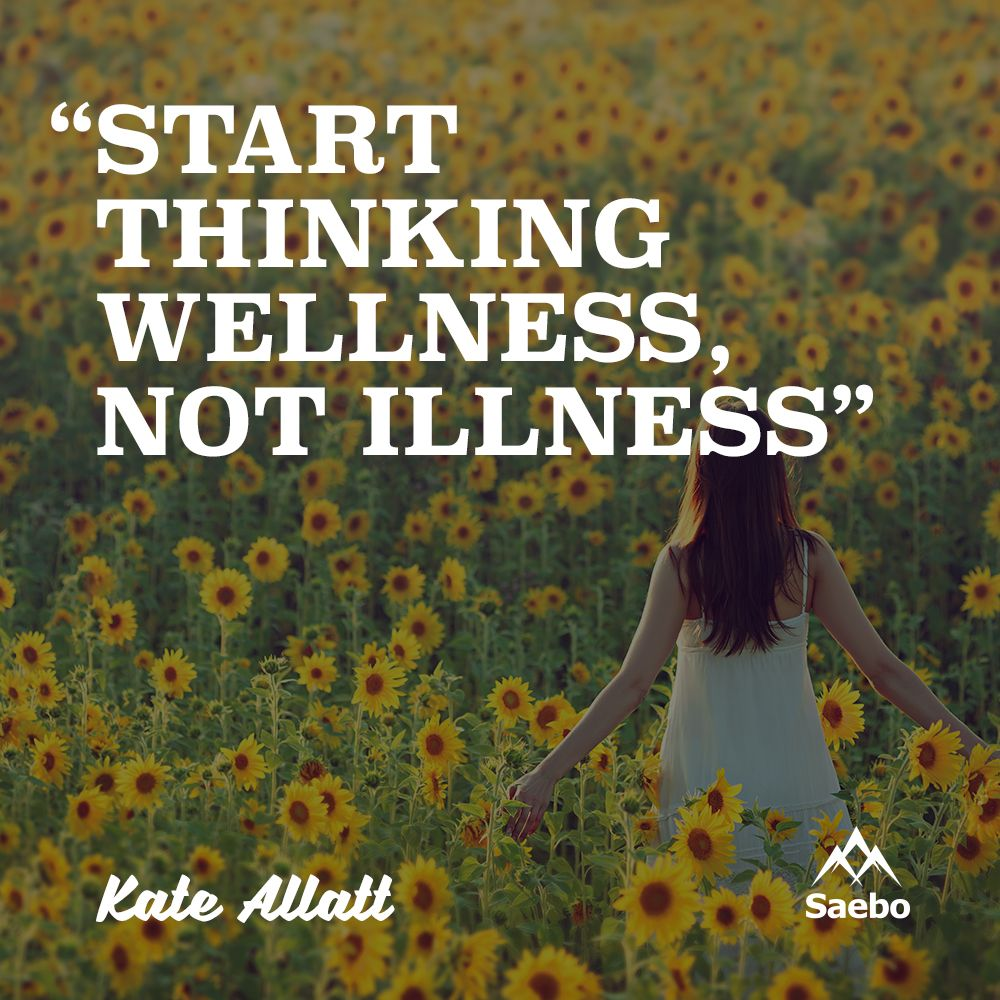 "Wellness Quotes Start Thinking Wellness Not Illness."" Kate Allatt  Stroke"