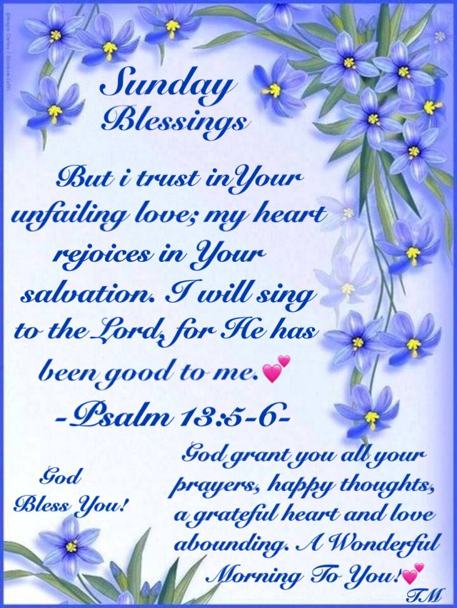 Sunday Blessings~~J~ Psalm 13:5-6 | Happy sunday quotes ...