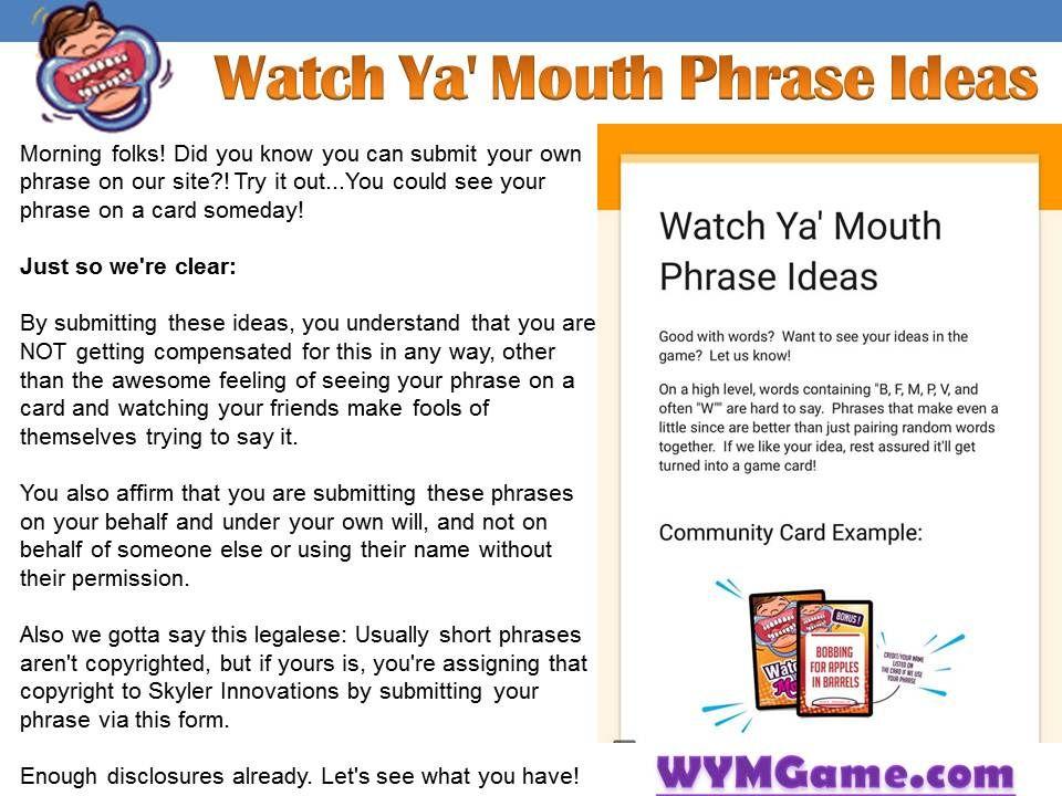 Watch Ya' Mouth Phrase Ideas