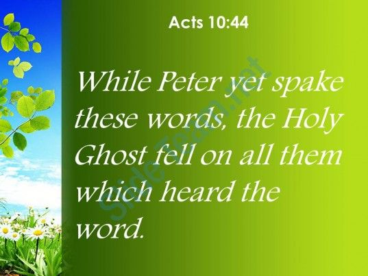 Acts 10 44 Peter Was Still Speaking These Words Powerpoint