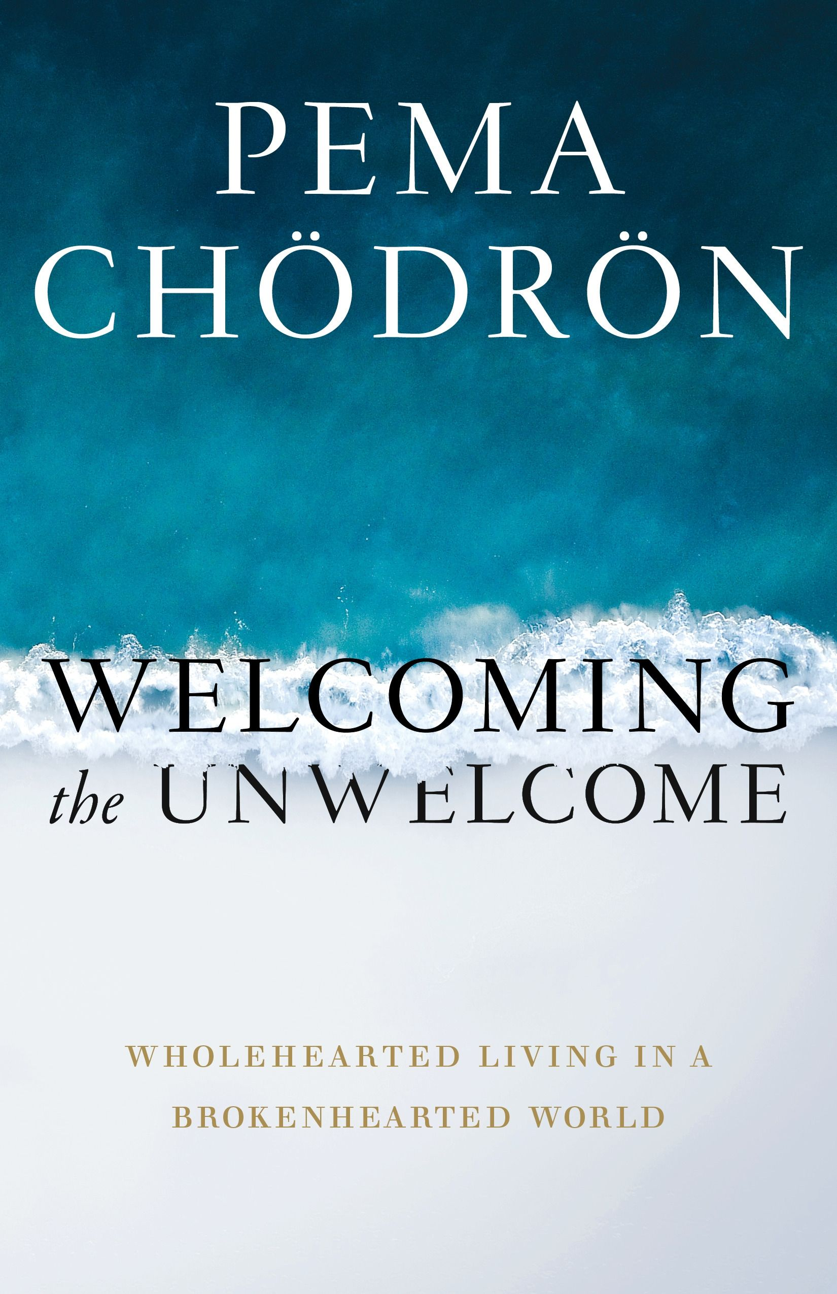 Pdf Download Welcoming The Unwelcome By Pema Chodron With Images