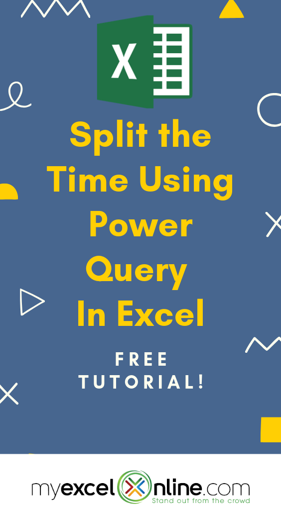 Split the Time Using Power Query | Microsoft Excel