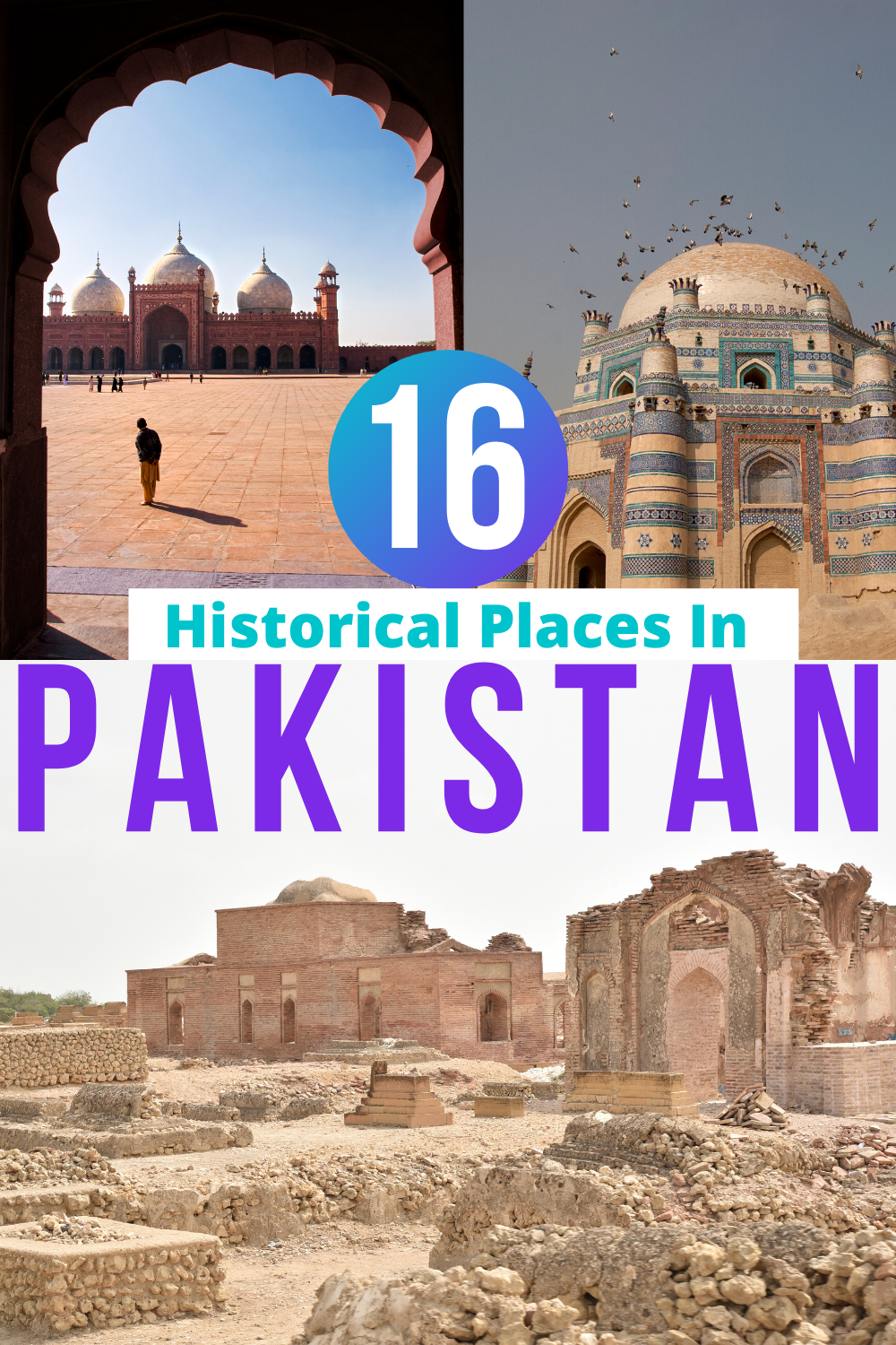 16 Incredible Historical Places To Visit In Pakistan In 2020 Travel Destinations Asia Historical Place Asia Travel