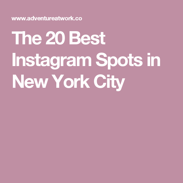 The 20 Best Instagram Spots in New York City