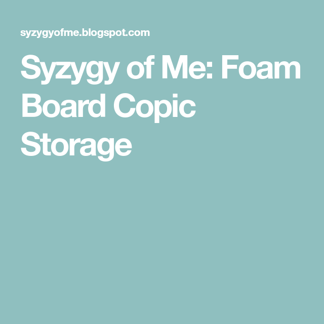 Syzygy of Me: Foam Board Copic Storage | Craft wish list | Pinterest ...