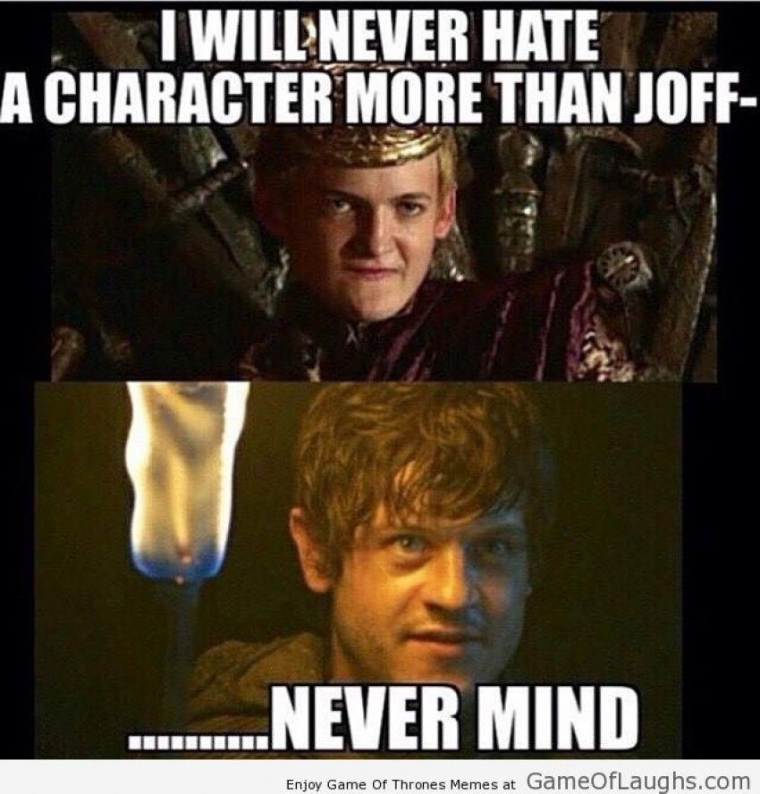 And I thought that I will never hate any character as much as Joffrey