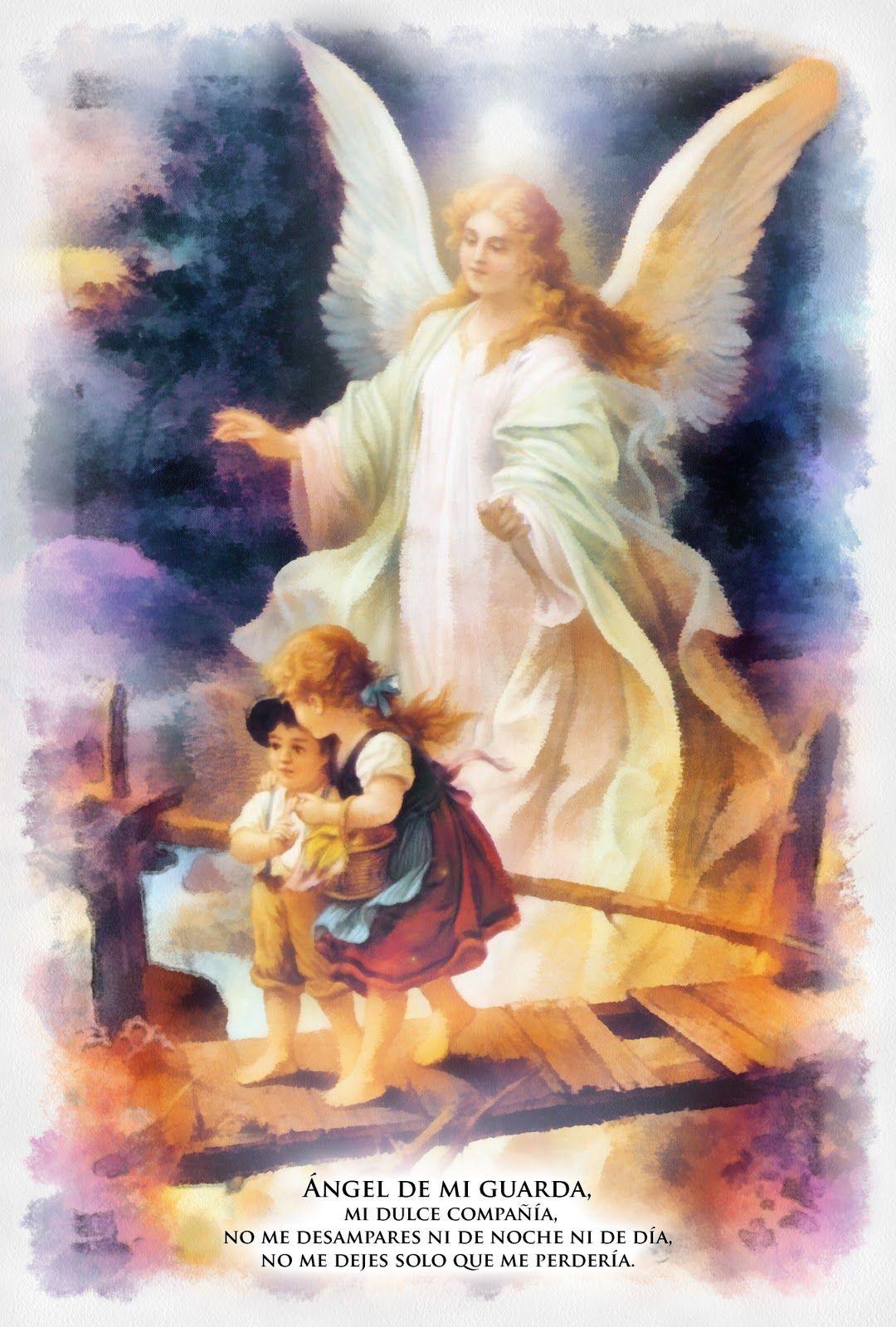 Angel de mi guarda, dulce compañía, no me desampares ni de ...