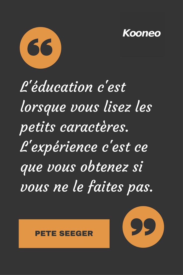 [CITATIONS] L'éducation c'est lorsque vous lisez les petits caractères. L'expérience c'est ce que vous obtenez si vous ne le faites pas. PETE SEEGER #Ecommerce #Motivation #Kooneo #PeteSeeger : www.kooneo.com