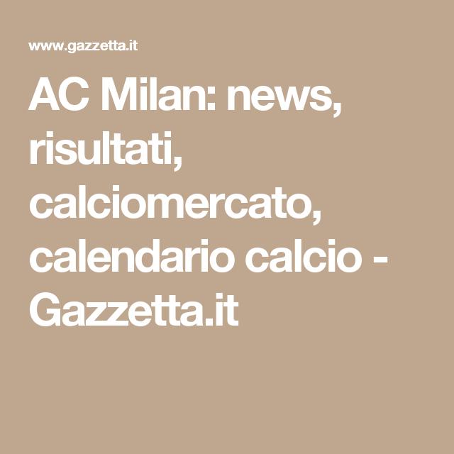 Como Calcio Calendario.Ac Milan News Risultati Calciomercato Calendario Calcio