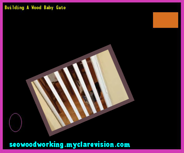 Building A Wood Baby Gate 093006 - Woodworking Plans and Projects!