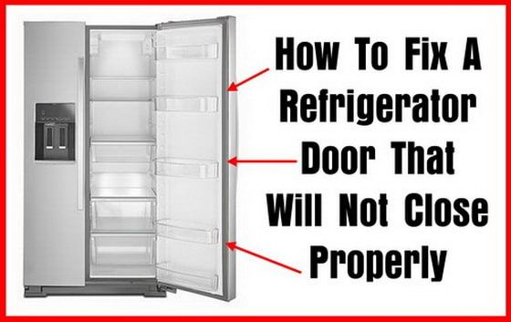 How To Fix A Refrigerator Door That Will Not Close Properly