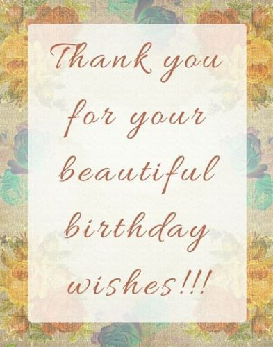 Thank You For Birthday Wishes Images The Deep Impact Of Your Words Is Impossible To Measure Greeting Card Has Become One My Lifes Treasures