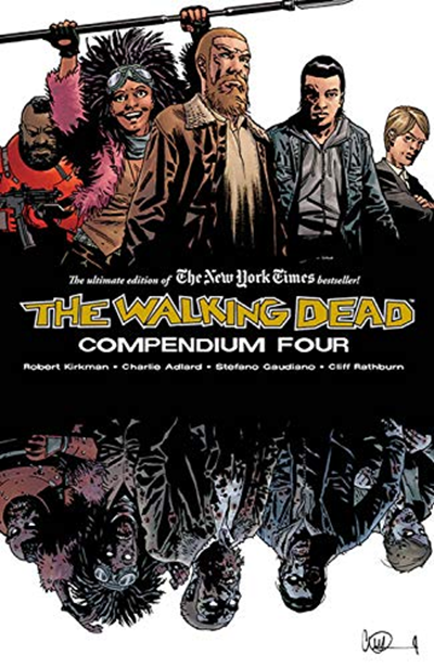 The Walking Dead Compendium Volume 4 By Robert Kirkman Image Comics The Walking Dead Walking Dead Series Free Reading