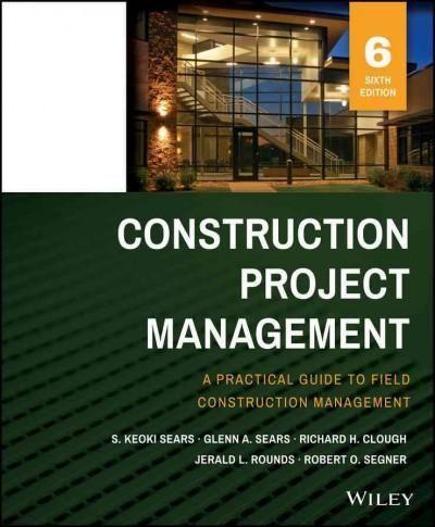 Construction Project Management A Practical Guide To Field Construction Management Overs Construction Management Project Management Books Project Management