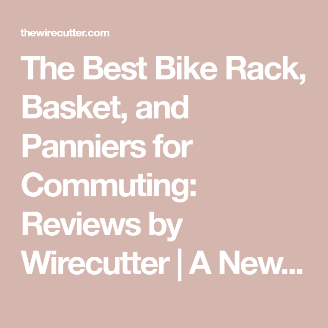 The Best Bike Panniers Best Bike Rack Bike Panniers Cool Bikes
