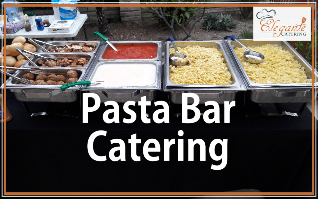 Pasta Bar Italian Food Catering With Images Pasta Bar