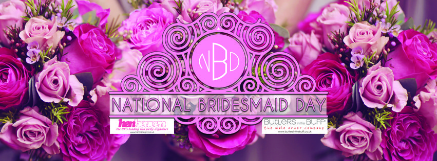National Bridesmaid Day 25th March Calling All Bridesmaids We Want To Celebrate Your Hard Work Next Wednesday Is
